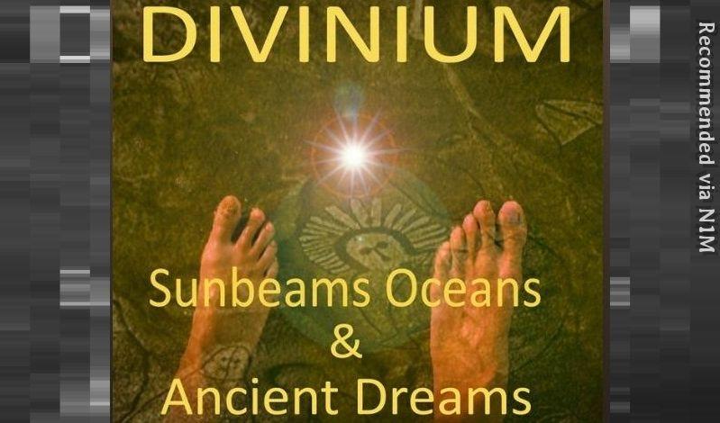 Sunbeams, Oceans and Ancient Dreams ~ DIVINIUM