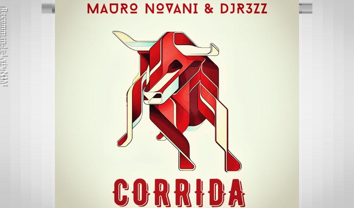 MAURO NOVANI & DJR3ZZ - CORRIDA