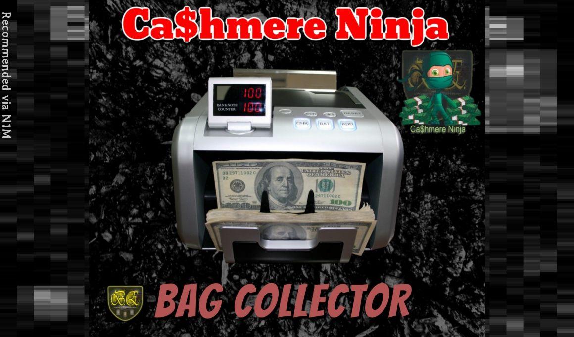 Bag Collector ft.  Cashmere Ninja