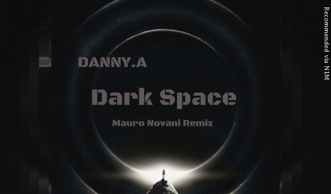 DANNY.A - DARK SPACE (MAURO NOVANI REMIX)