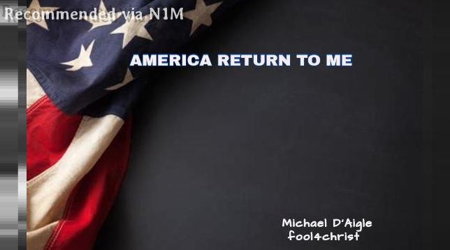 AMERICA RETURN TO ME / GOD'S CALL  TO REPENT!