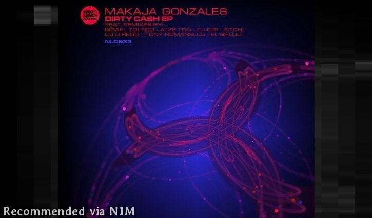 Makaja Gonzales - Dirty Cash (El Brujo Remix)