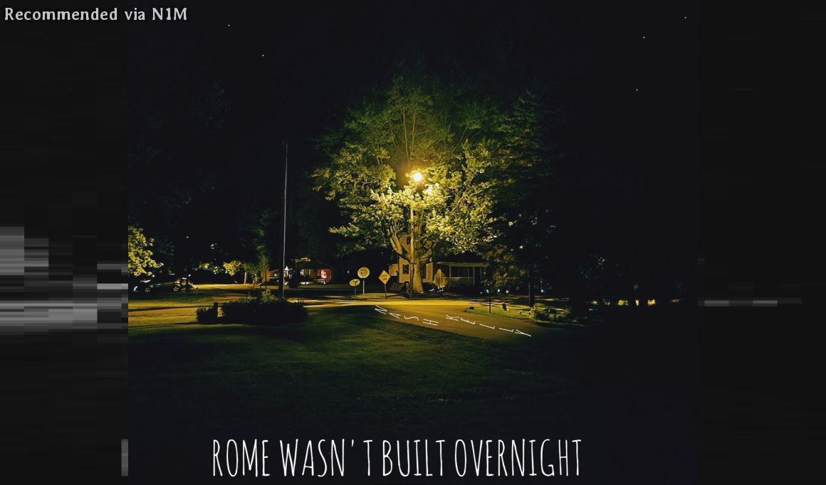 Rome Wasn't Built Overnight