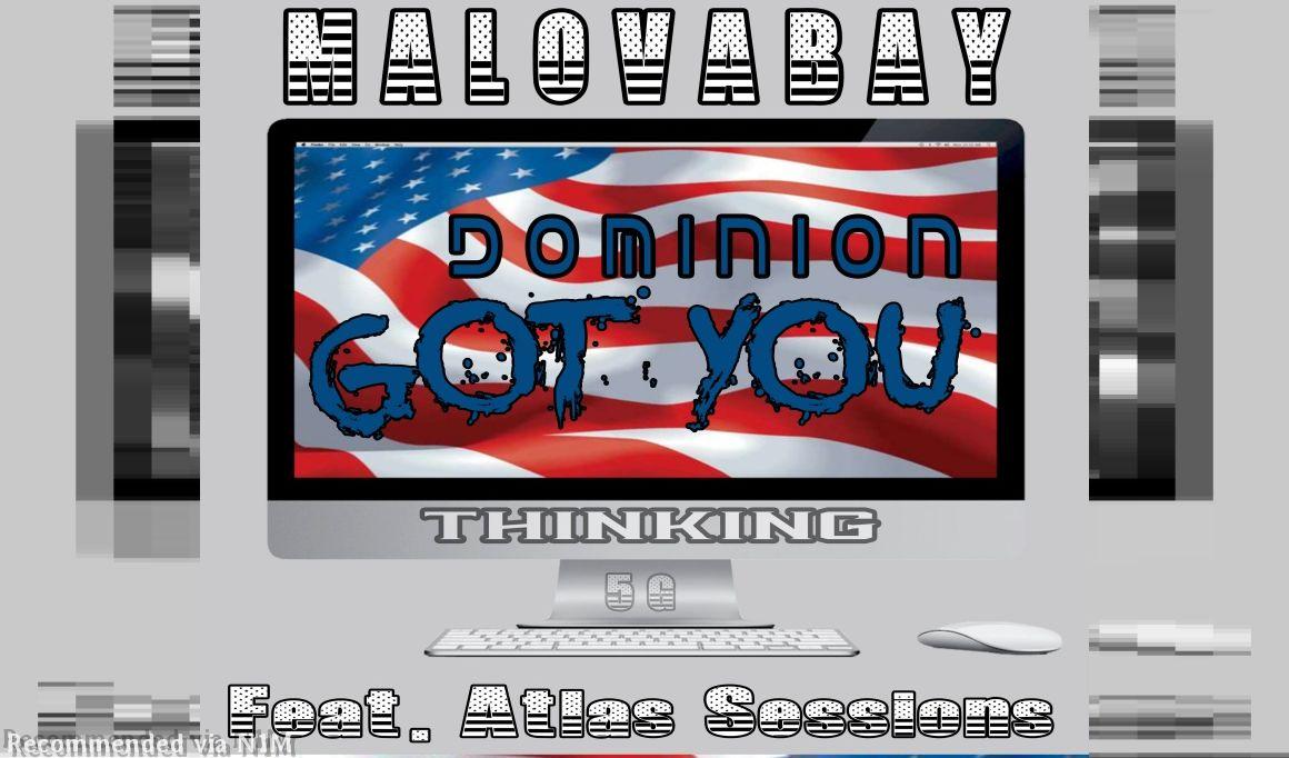 Dominion Got You Thinking