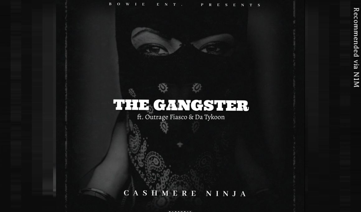 The Gangster ft. Outrage Fiasco, Cashmere Ninja & Da Tykoon