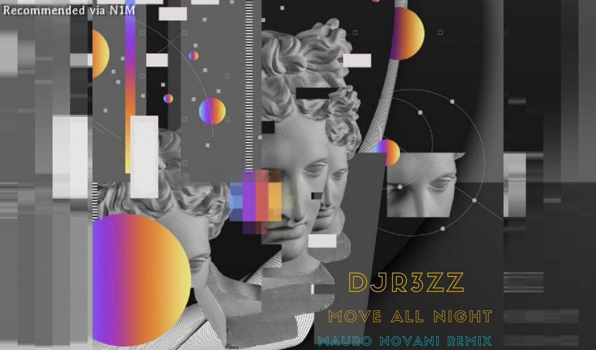 DJR3ZZ - MOVE ALL NIGHT (MAURO NOVANI REMIX)