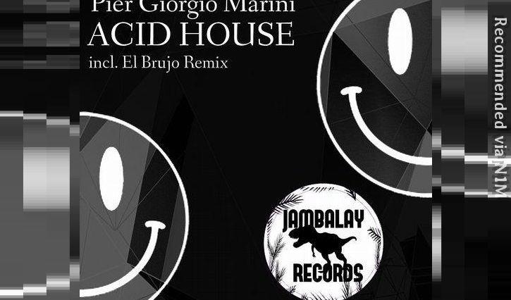 Pier Giorgio Marini - Acid House (El Brujo Remix)
