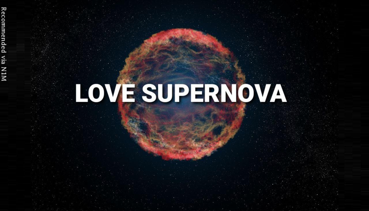 Love Supernova