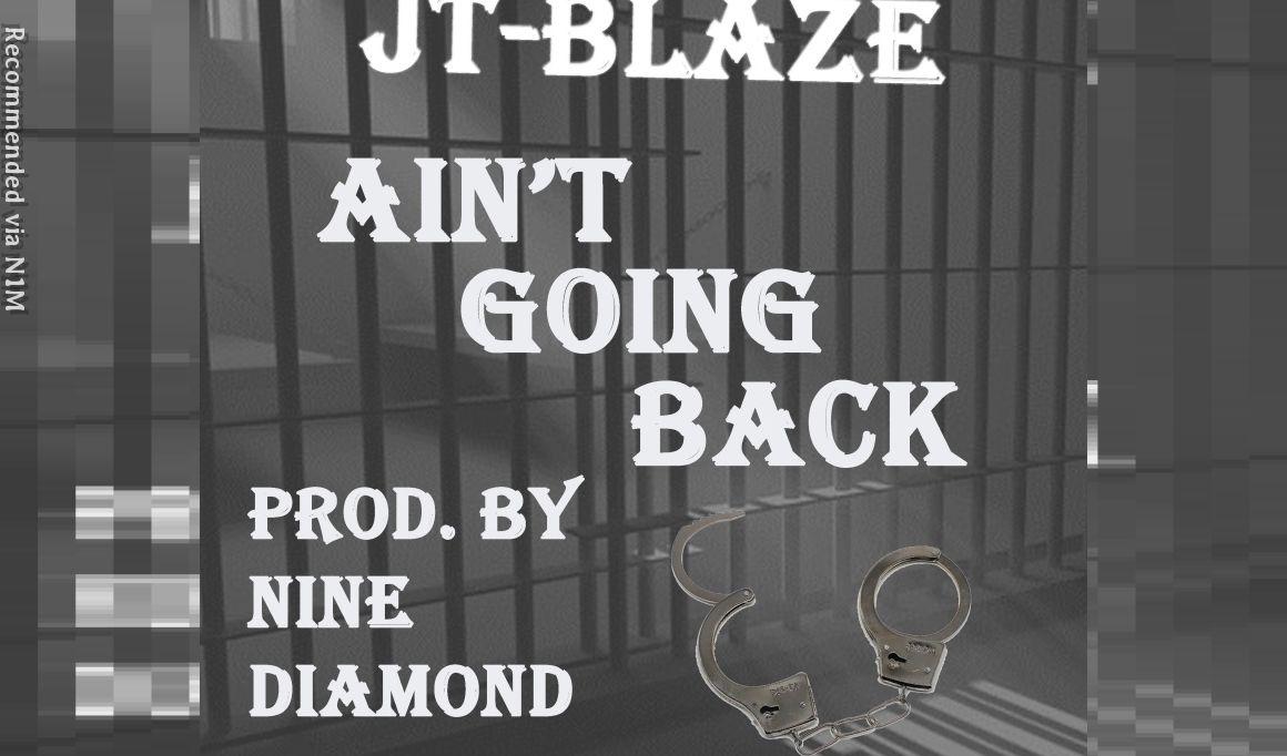 """Ain't Going Back,"" by JT-Blaze"