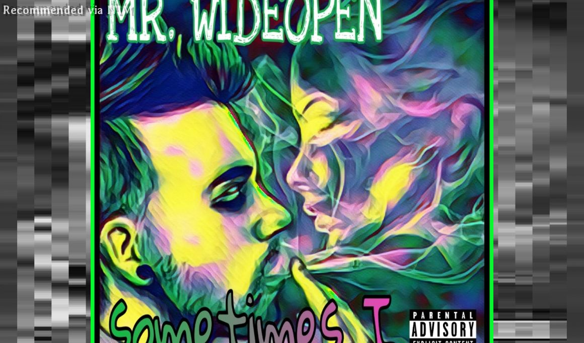 Sometimes I (MR. WIDEOPEN, Feat. C.R.A.T.)