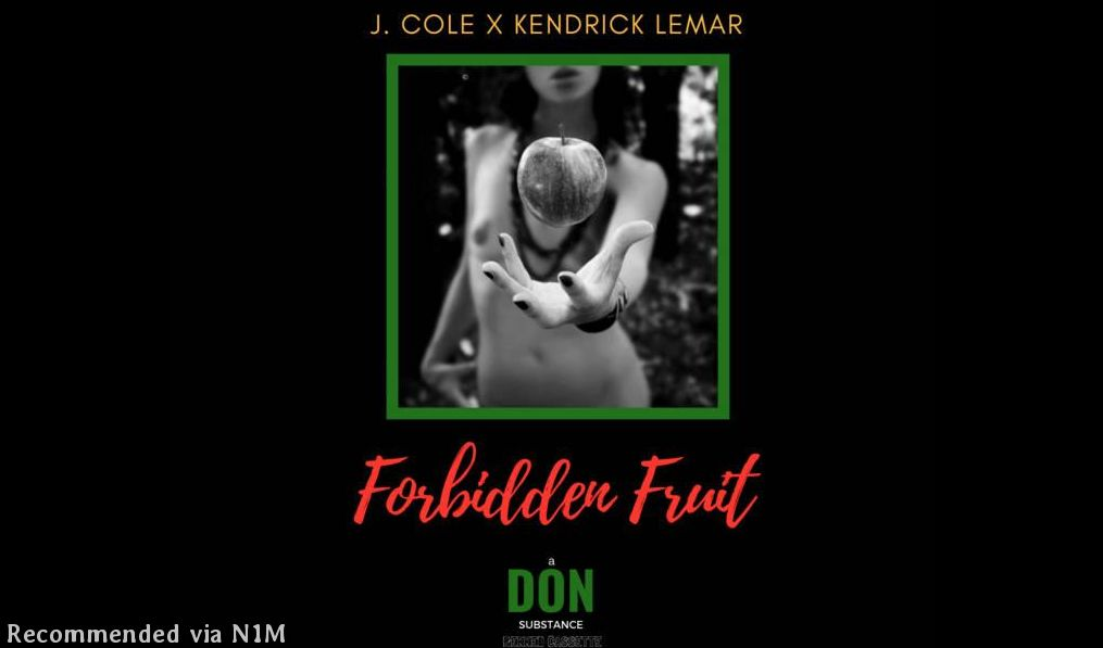 Forbidden Fruit J.Cole ft. Kendrick Lemar (remix) Produced and remixed by Bruklyn Beat Grindez
