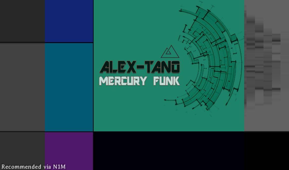 MERCURY FUNK - ALEX TANO