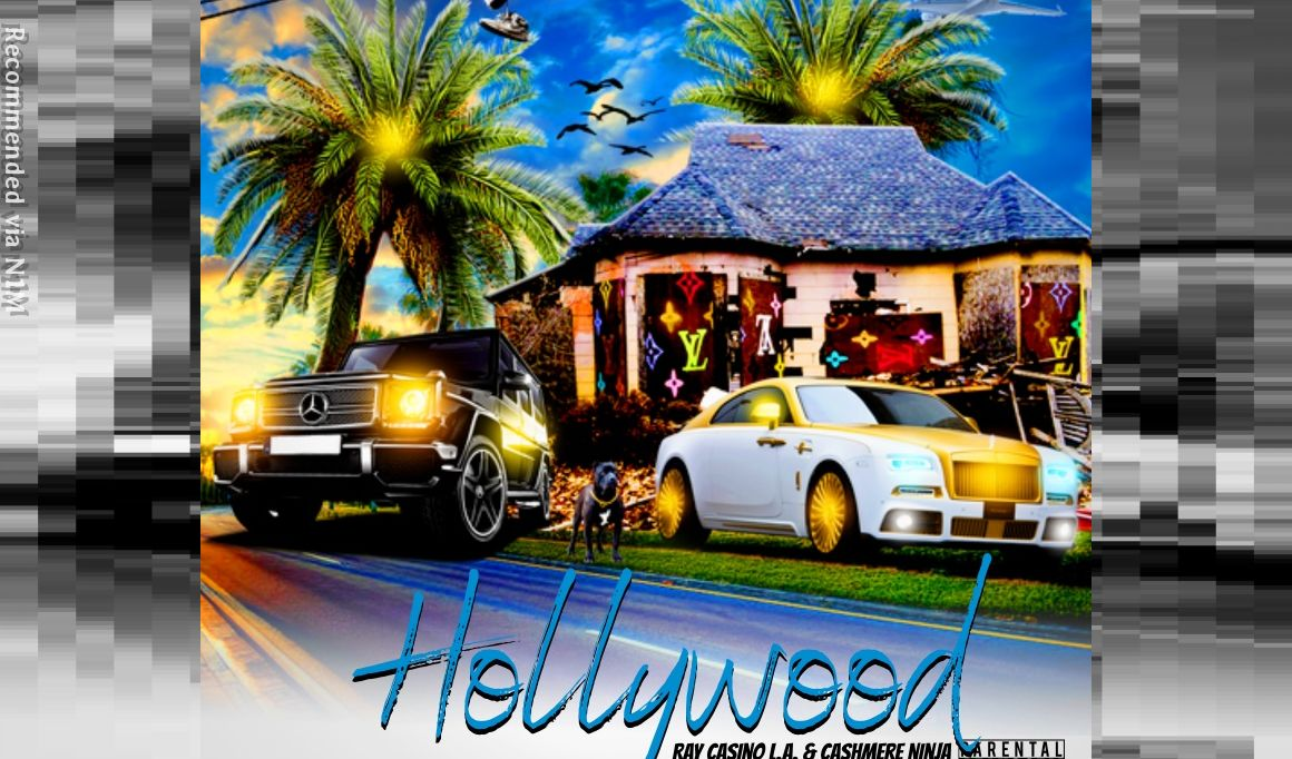 Hollywood (California) Ft. Ray Casino LA & Cashmere NInja