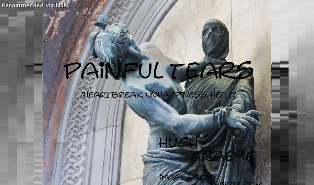 Painful tears 'heartbreak, unhappiness, hello'