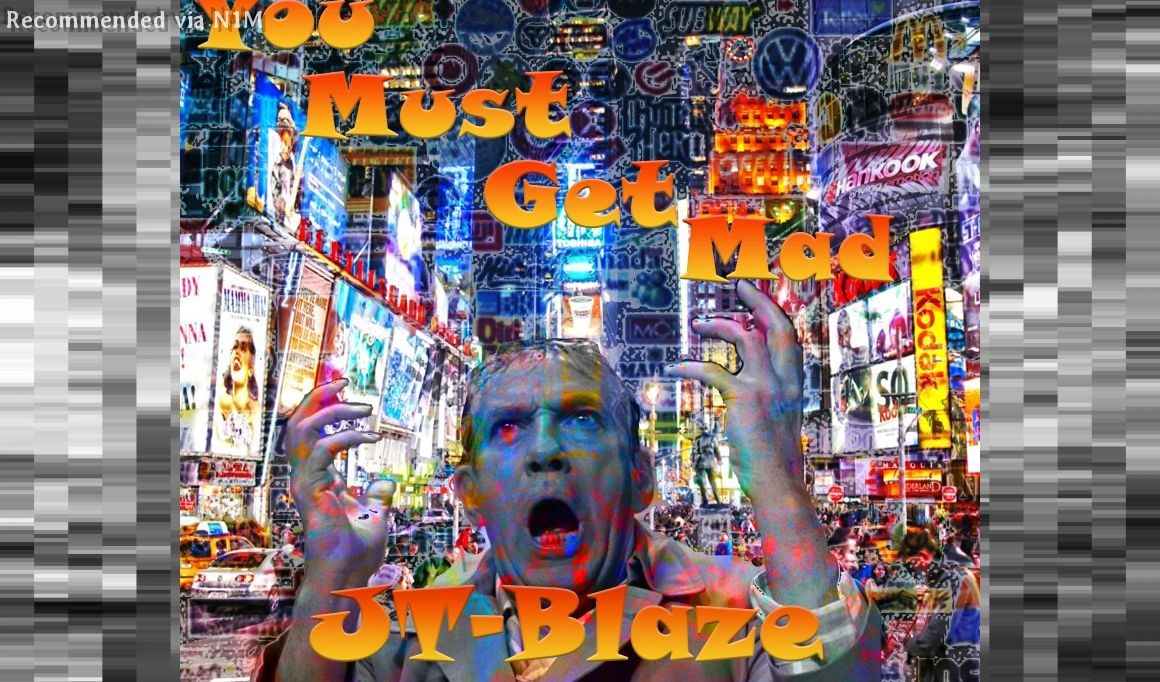 """""""You Must Get Mad,"""" by JT-Blaze (Prod. by Yung Nab)"""