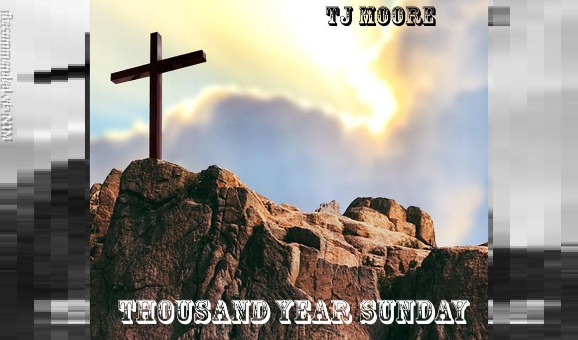 Thousand Year Sunday