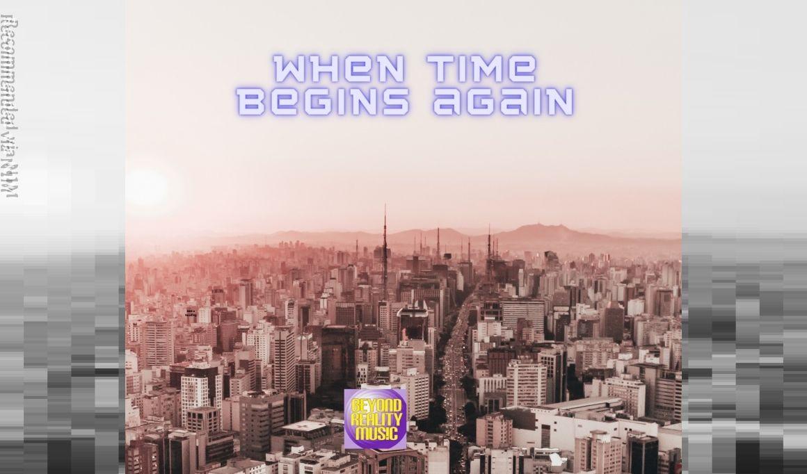 When Time Begins Again