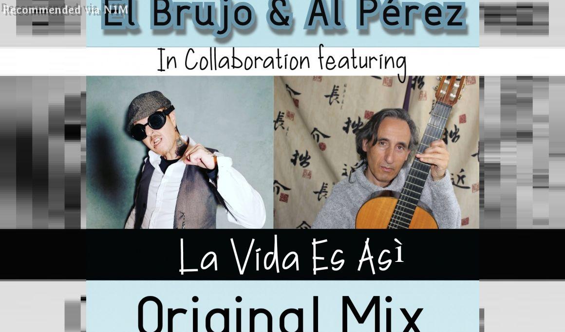 El Brujo & Al Pèrez - La Vida Es Asì (Original Mix) UNSIGNED