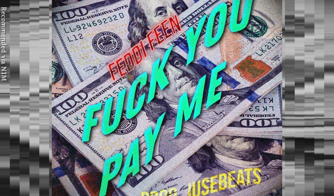 Fuck U Pay Me
