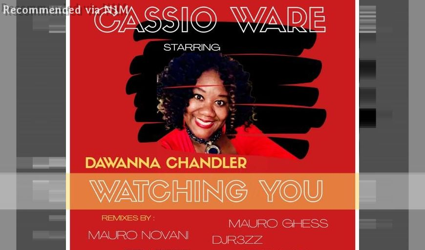 Cassio Ware - Watching You feat Dawanna Chandler (El Brujo Remix)