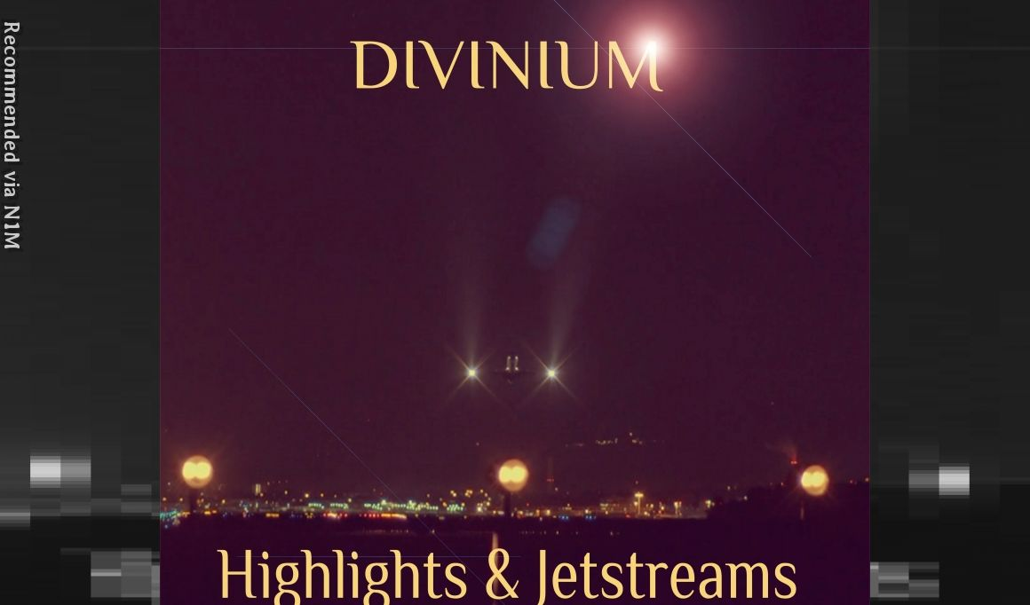 DIVINIUM -  Highlights and Jetstreams