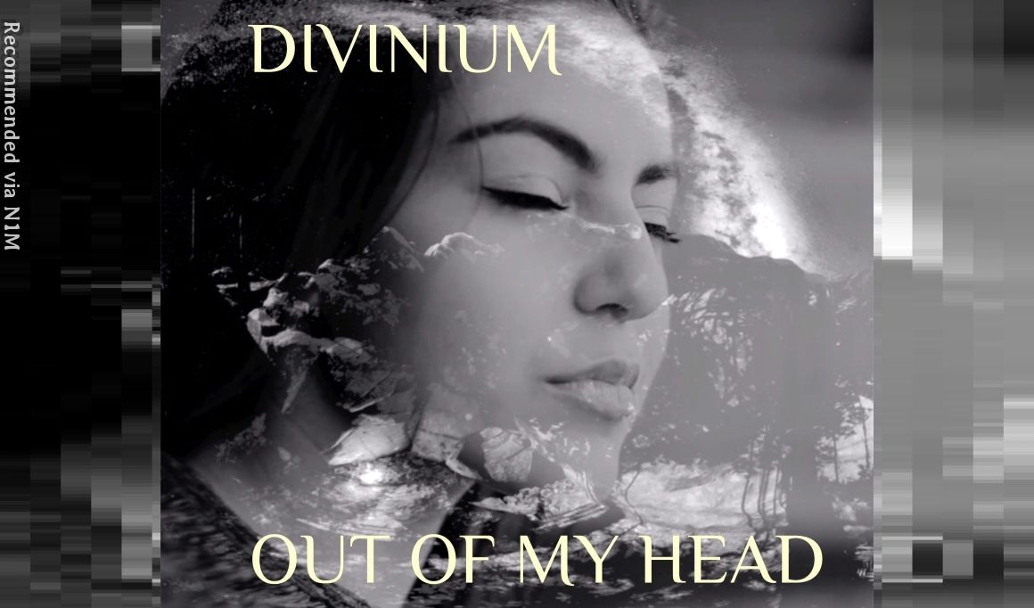 OUT OF MY HEAD - Divinium