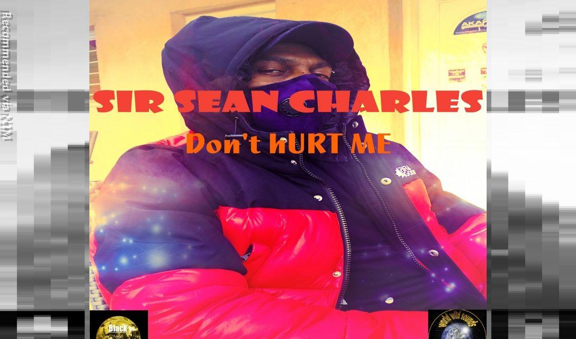3) Sir Sean Charles - Don't Hurt Me Studio Version 2021