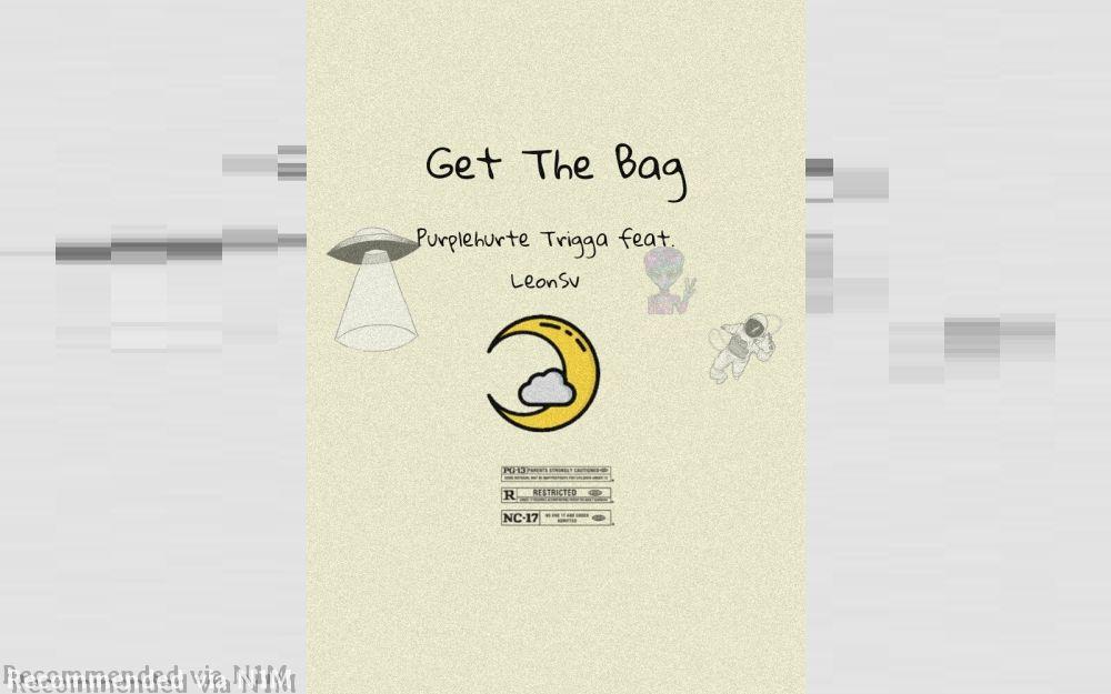 Get The Bag ( Feat. LeonSV)
