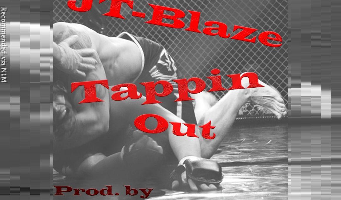 """""""Tappin Out,"""" by JT-Blaze (Prod. by Wyshmaster Beats)"""