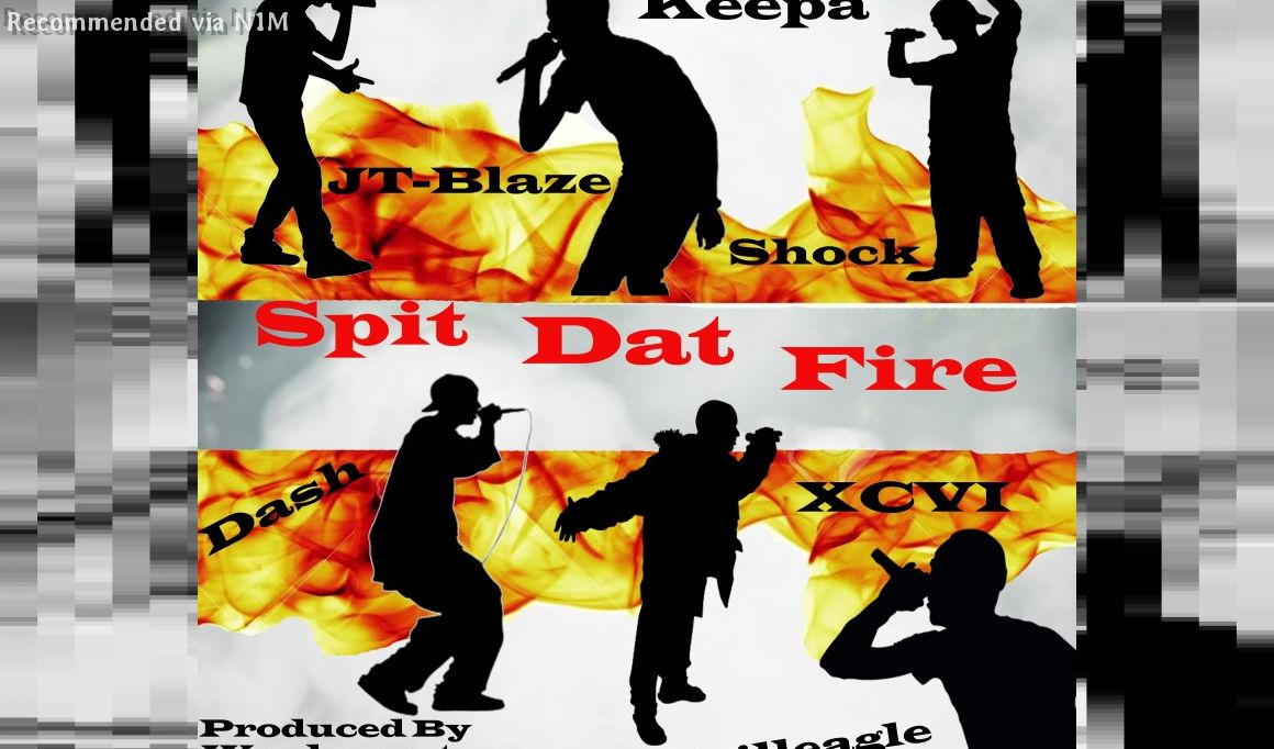 """Spit Dat Fire,"" JT-Blaze feat. Keepa, XCVI, Idzilleagle, Shock & Dash"