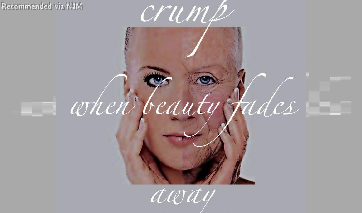 when beauty fades away