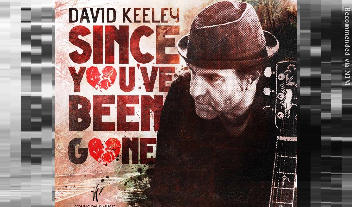 """""""Since You've Been Gone"""" by David Keeley"""
