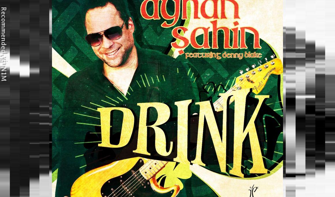 """Drink"" by Ayhan Sahin (featuring Denny Blake)"