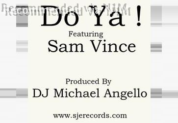 Do Ya !. Orgasmic Wave Vocal Mix Featuring Sam Vince. DJ Michael Angello