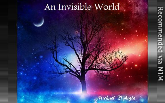AN INVISIBLE WORLD