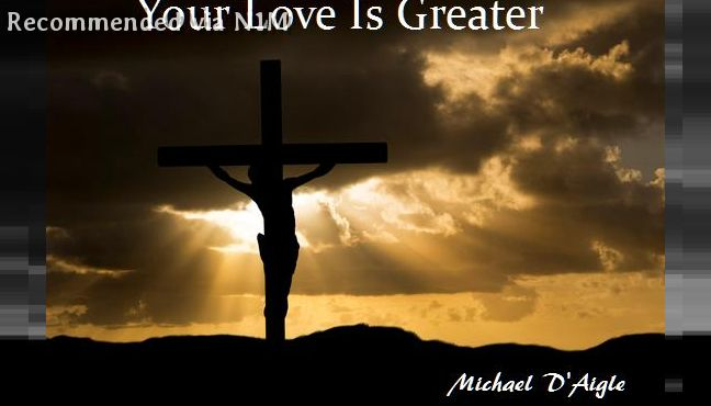 YOUR LOVE IS GREATER