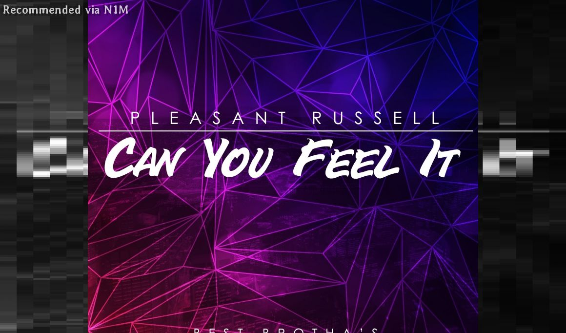 """Pleasant Russell  """"Can You Feel It"""""""