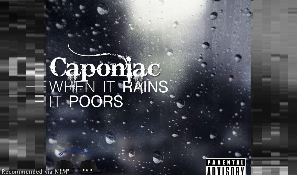 Caponiac- When It Rains, It Poors