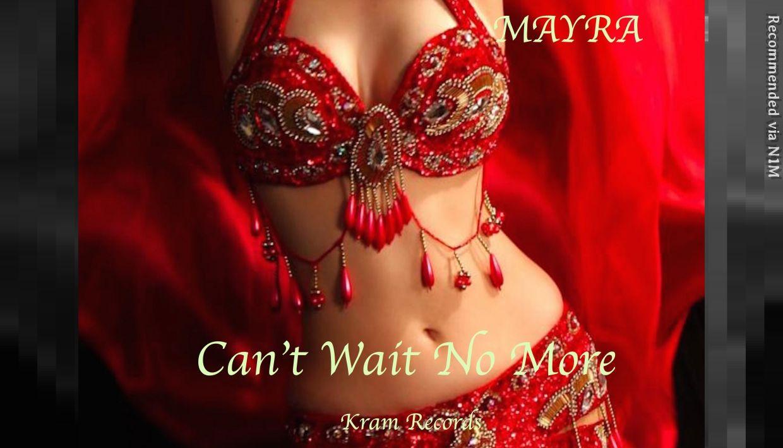 CANT WAIT NO MORE  by  Mayra