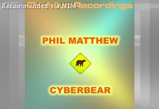 Phil Matthew - Cyberbear (Radio Mix)