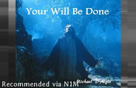 YOUR WILL BE DONE