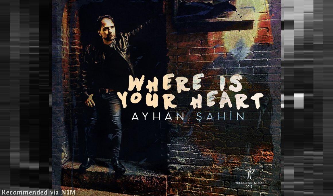 """Where is Your Heart"" by Ayhan Sahin"