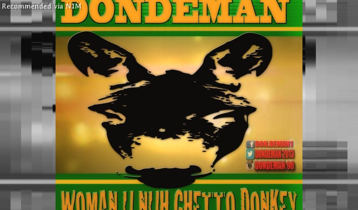 DONDEMAN=WOMAN U NUH GHETTO DONKEY