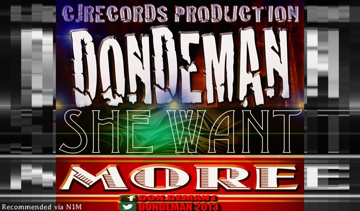 DONDEMAN=SHE WANT MORE
