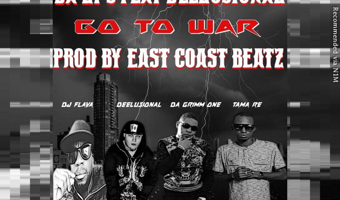 Go To War ft DA LT'S & Deelusional (Prod By East Coast Beatz)
