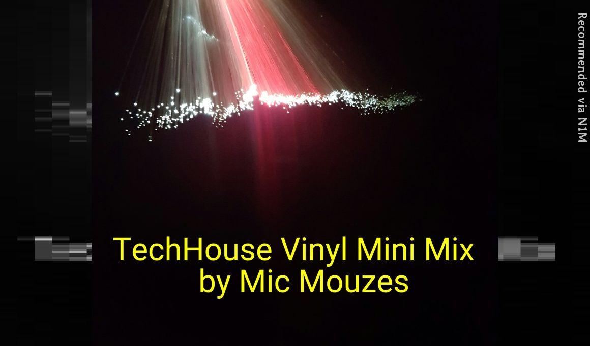 TECH HOUSE VINYL MINI MIX by Mic Mouzes