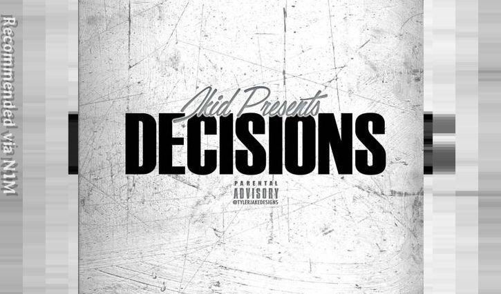 Decisions(Ft. JKid)(prod. Meraculous)