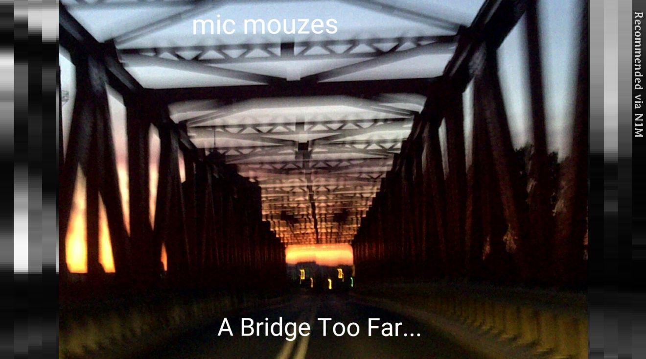 A Bridge Too Far...