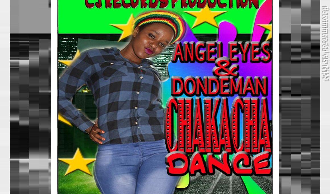 ANGEL EYES & DONDEMAN=CHAKACHA DANCE =(CJRECORDS PRODUCTION)=