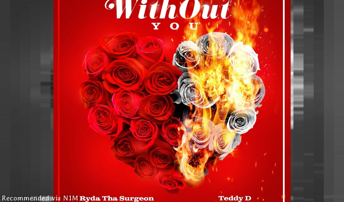 RydaThaSurgeon- Without You Featuring Teddy D